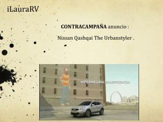 CONTRACAMPAÑA  anuncio :              Nissan  Qashqai The  Urbanstyler .