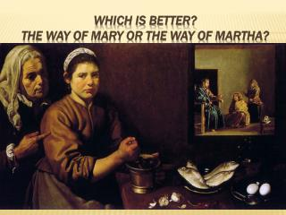 which is better? The way of mary or the way of martha?