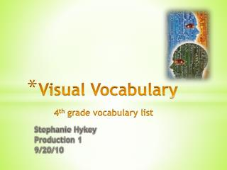 Visual Vocabulary 4 th  grade vocabulary list