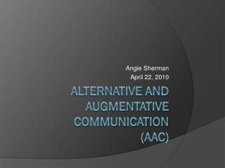 Alternative and Augmentative Communication (AAC)