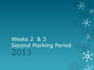 Weeks 2  & 3 Second Marking Period