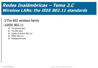 Redes Inalámbricas – Tema 2.C  Wireless LANs: the IEEE 802.11 standards