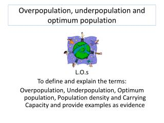 Overpopulation, underpopulation and optimum population