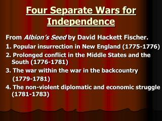 Four Separate Wars for Independence