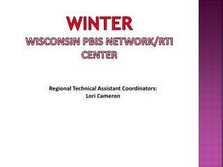 Winter Wisconsin PBIS Network/ RtI  Center