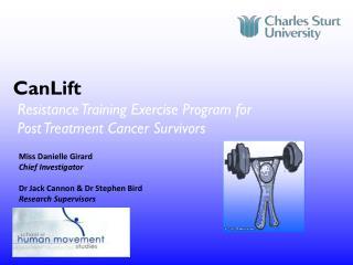 CanLift Resistance Training Exercise Program for        Post Treatment Cancer Survivors