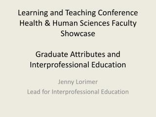 Jenny  Lorimer Lead for  Interprofessional  Education
