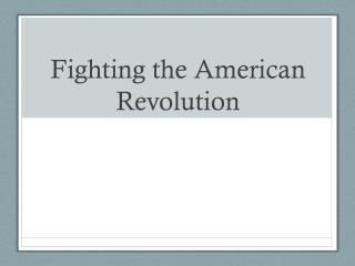 Fighting the American Revolution