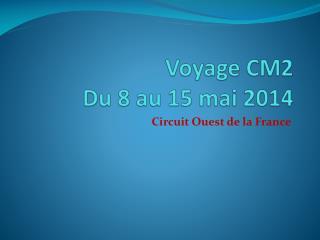 Voyage CM2 Du 8 au 15 mai 2014