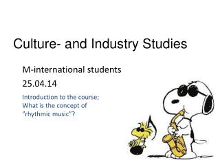 Culture-  and Industry Studies