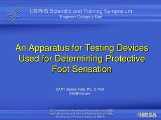 An Apparatus for Testing Devices Used for Determining Protective Foot Sensation