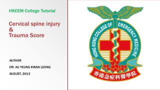 Cervical spine injury     &  Trauma Score