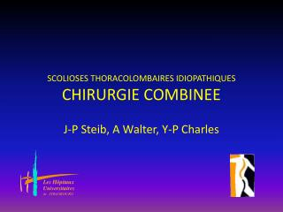 SCOLIOSES THORACOLOMBAIRES IDIOPATHIQUES CHIRURGIE COMBINEE