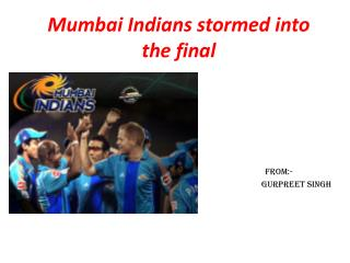 Mumbai Indians stormed into the final