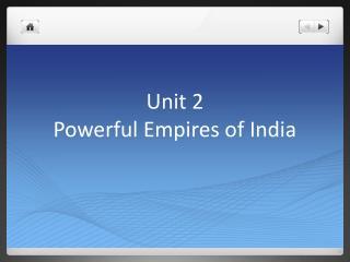 Unit 2 Powerful Empires of India
