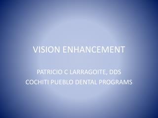 VISION ENHANCEMENT