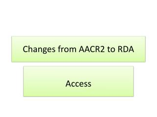 Changes from AACR2 to RDA