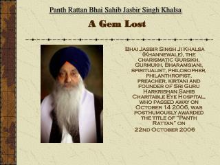 Panth Rattan Bhai Sahib Jasbir Singh Khalsa  A Gem Lost