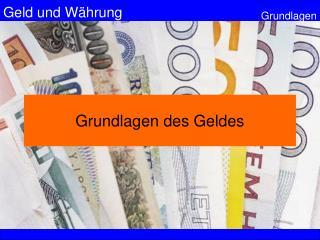 Grundlagen des Geldes