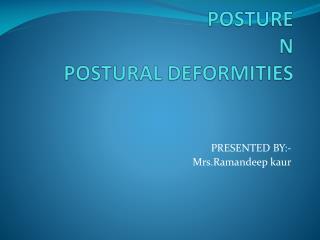 POSTURE N POSTURAL DEFORMITIES