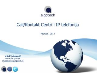 Call /Kontakt  Centr i i  IP  telefonija Februar ,  201 3