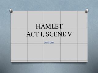 HAMLET ACT I, SCENE V