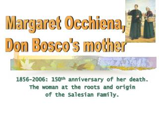 1856-2006: 150th anniversary of her death.  The woman at the roots and origin of the Salesian Family.