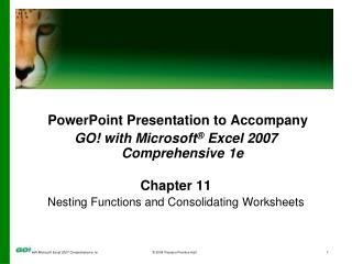 PowerPoint Presentation to Accompany GO! with Microsoft ®  Excel 2007 Comprehensive 1e Chapter 11
