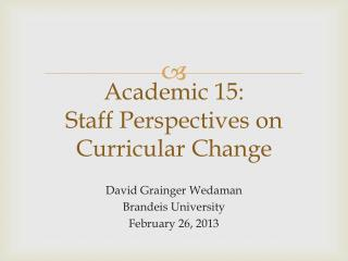 Academic 15: Staff Perspectives on Curricular Change