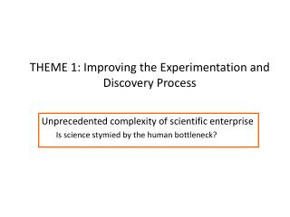 THEME 1: Improving the Experimentation and Discovery Process