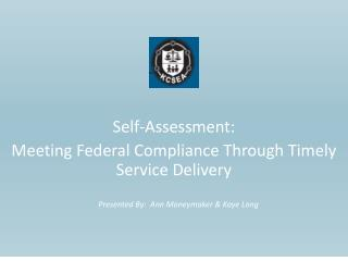 Self-Assessment:  Meeting Federal Compliance Through Timely Service Delivery