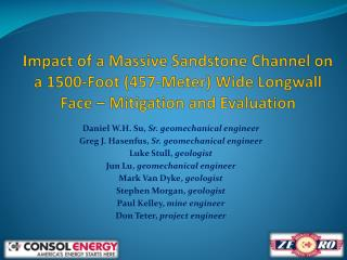 Daniel W.H. Su,  Sr.  geomechanical  engineer Greg J.  Hasenfus ,  Sr.  geomechanical  engineer