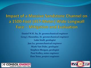 Daniel W.H. Su,  Sr.  geomechanical  engineer Greg J.  Hasenfus ,  Sr.  geomechanical  engineer