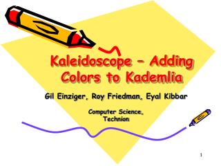 Kaleidoscope � Adding Colors to Kademlia