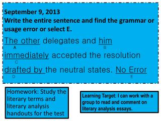 Homework: Study the literary terms and literary analysis handouts for the test