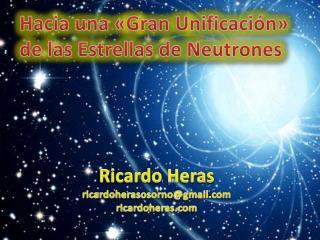 Hacia una « G ran  U nificación»  de las Estrellas de Neutrones