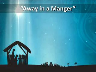 """Away in a Manger"""