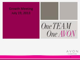 Growth Meeting July 19,  2013