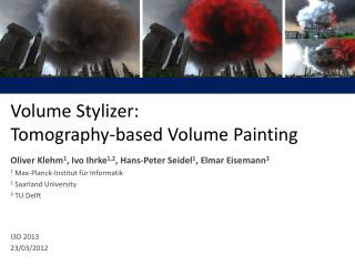 Volume Stylizer: Tomography-based Volume Painting