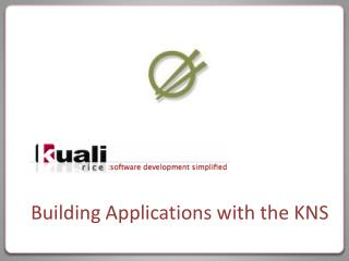 Building Applications with the KNS