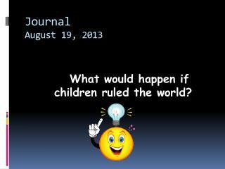 Journal August 19, 2013