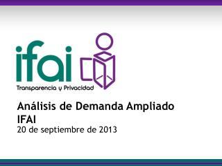 Análisis de  Demanda Ampliado IFAI