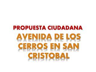 AVENIDA DE LOS CERROS EN SAN CRISTOBAL