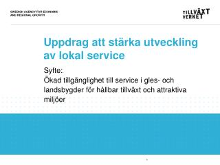 Uppdrag att stärka utveckling  av lokal  service
