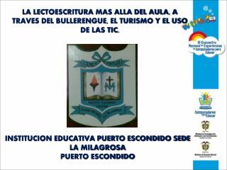 LA LECTOESCRITURA MAS ALLA DEL AULA, A TRAVES DEL BULLERENGUE, EL TURISMO Y EL USO DE LAS TIC.