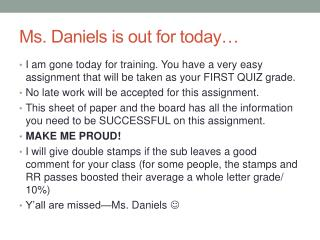 Ms. Daniels is out for today…