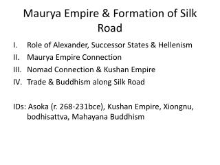 Maurya  Empire & Formation of Silk Road