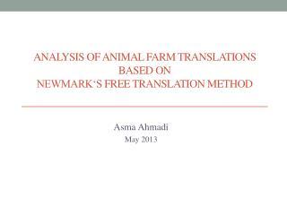 Analysis of Animal Farm Translations based on Newmark's  free Translation Method