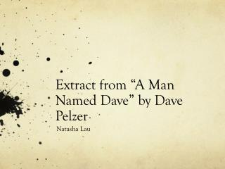 Extract from �A Man Named Dave� by Dave Pelzer