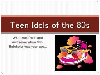 Teen Idols of the 80s